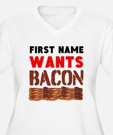 Wants Bacon Plus Size T-Shirt