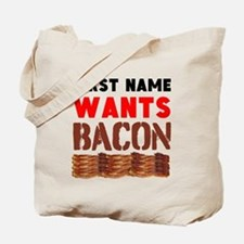 Wants Bacon Tote Bag