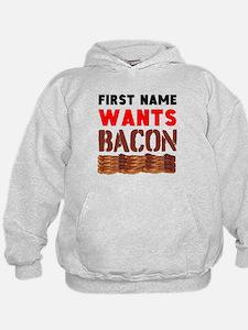 Wants Bacon Hoodie
