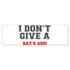 I DONT GIVE A RATS ASS! Bumper Car Sticker