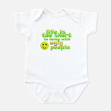 Life's too short Infant Bodysuit