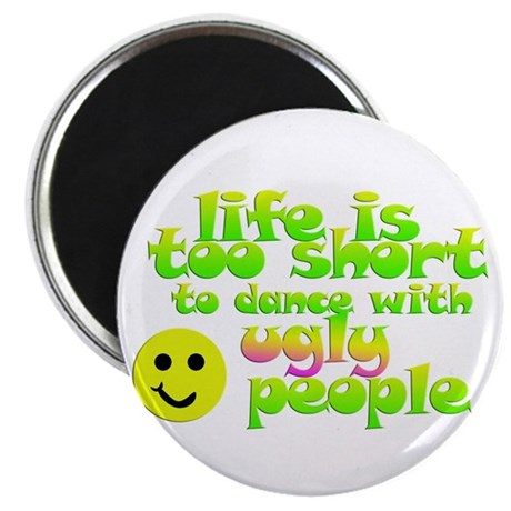 """Life's too short 2.25"""" Magnet (10 pack)"""