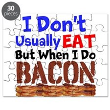 I Dont Usually Eat But When I Do Bacon Puzzle