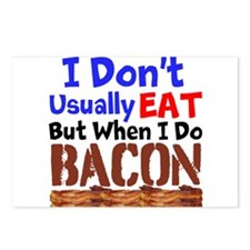 I Dont Usually Eat But When I Do Bacon Postcards (
