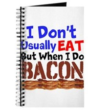 I Dont Usually Eat But When I Do Bacon Journal