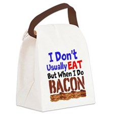 I Dont Usually Eat But When I Do Bacon Canvas Lunc