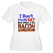 I Dont Usually Eat But When I Do Bacon Plus Size T