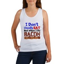 I Dont Usually Eat But When I Do Bacon Tank Top