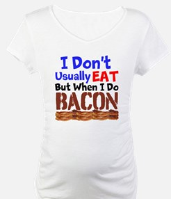 I Dont Usually Eat But When I Do Bacon Shirt