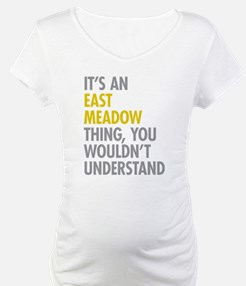 Its An East Meadow Thing Shirt