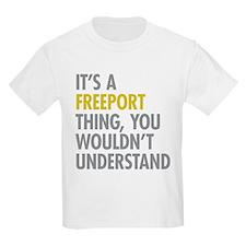 Its A Freeport Thing T-Shirt