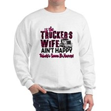 Truckers Wife Aint Happy Sweatshirt