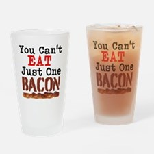 You Cant Eat Just One Bacon Drinking Glass