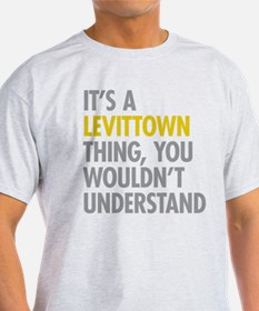 Its A Levittown Thing T-Shirt