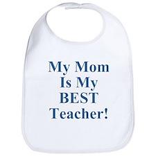 My Mom Is My Best Teacher Bib