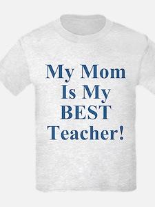 My Mom Is My Best Teacher T-Shirt