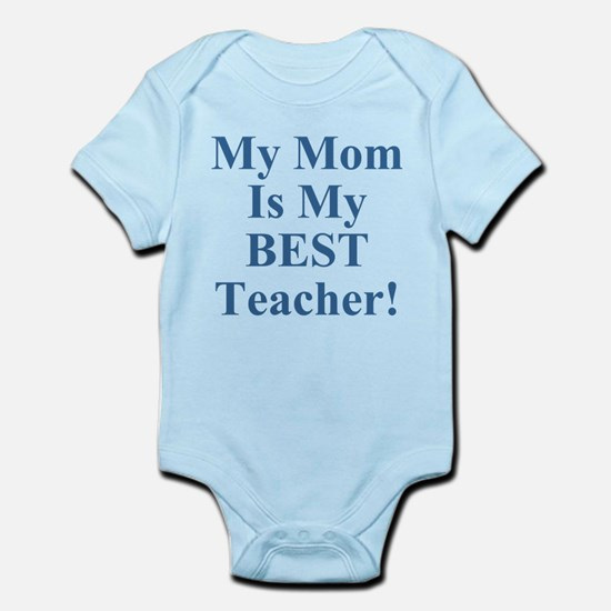 My Mom Is My Best Teacher Infant Bodysuit
