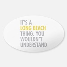 Its A Long Beach Thing Decal