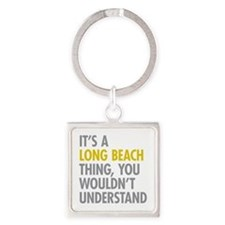 Its A Long Beach Thing Square Keychain