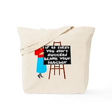 Blame Your Teacher. Tote Bag