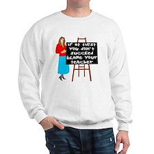 Blame Your Teacher. Sweatshirt