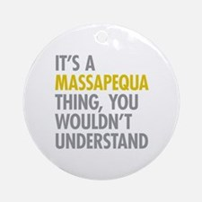 Its A Massapequa Thing Ornament (Round)