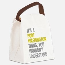 Its A Port Washington Thing Canvas Lunch Bag