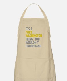 Its A Port Washington Thing Apron