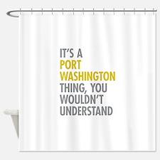 Its A Port Washington Thing Shower Curtain