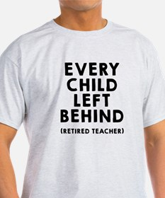 Every child left behind T-Shirt