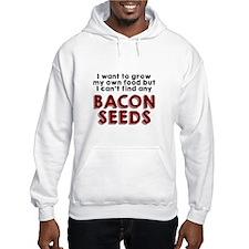 Bacon Seeds Hoodie
