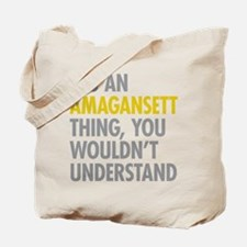 Its An Amagansett Thing Tote Bag