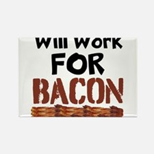 Will Work For Bacon Magnets