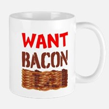 Want Bacon Mugs
