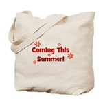 Coming This Summer! Tote Bag