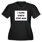 I Love MY STEP-MOM Women's Plus Size V-Neck Dark T