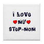 I Love MY STEP-MOM Tile Coaster