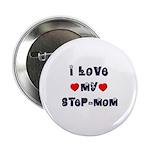 I Love MY STEP-MOM Button