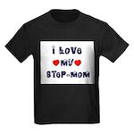 I Love MY STEP-MOM Kids Dark T-Shirt