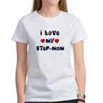 I Love MY STEP-MOM Women's T-Shirt
