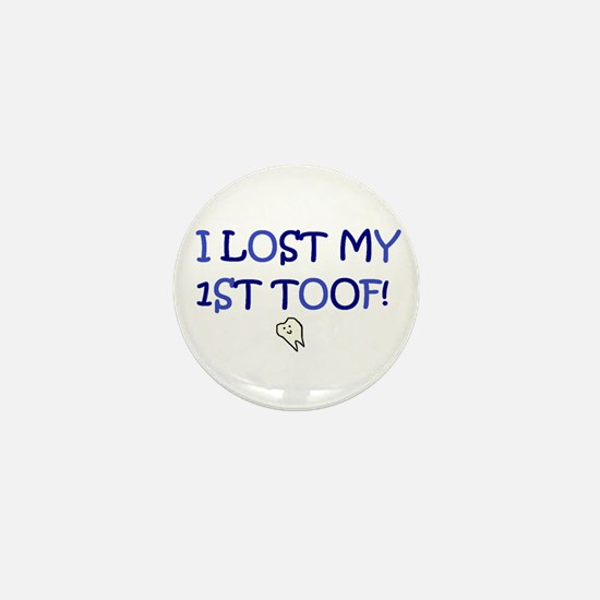 I LOST MY FIRST TOOF Mini Button