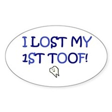 I LOST MY 1ST TOOF Oval Decal