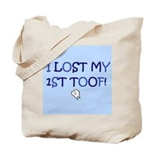 I LOST MY 1ST TOOF Tote Bag