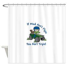 Flyin Mud Shower Curtain