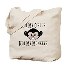 Not My Circus, Not My Monkeys (Cute) Tote Bag