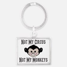 Not My Circus, Not My Monkeys ( Landscape Keychain