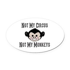 Not My Circus, Not My Monkeys (Cut Oval Car Magnet