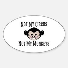 Not My Circus, Not My Monkeys (Cute Decal