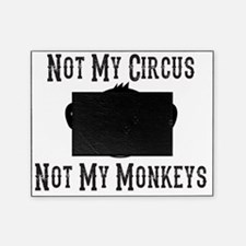 Not My Circus, Not My Monkeys (Cute) Picture Frame
