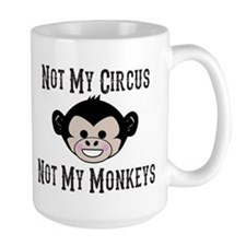 Not My Circus, Not My Monkeys (Cute) Mugs
